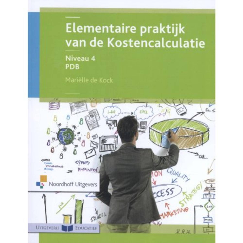Elementaire Praktijk Van De Kostencalculatie /